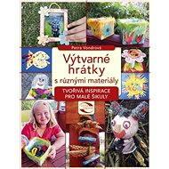 Výtvarné hrátky s různými materiály - Elektronická kniha