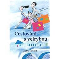 Cestování s Velrybou - Zuzana Rusínová, Eva Papoušková