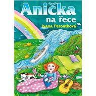 Anička na řece - Elektronická kniha