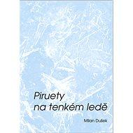 Piruety na tenkém ledě - Elektronická kniha