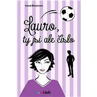 Lauro, ty jsi ale číslo - Elektronická kniha