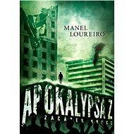 Apokalypsa Z: Začátek konce - Manel Loureiro