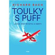 Toulky s Puff. Lehká hra života a smrti - Richard Bach, 284 stran
