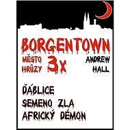 3x Borgentown - město hrůzy - Elektronická kniha