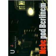 Nebe pod Berlínem - Elektronická kniha