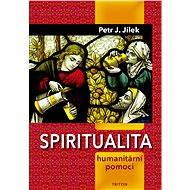 Spiritualita humanitární pomoci - Elektronická kniha