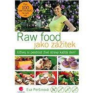 Raw food jako zážitek - Elektronická kniha