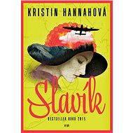 Slavík - Elektronická kniha  - Kristin Hannahová, 463 stran
