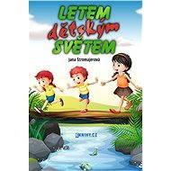 Letem dětským světem - Elektronická kniha -  Jana Štromajerová
