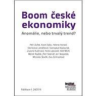 Boom české ekonomiky: Anomálie, nebo trvalý trend? - Elektronická kniha