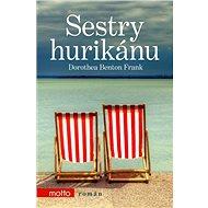 Sestry hurikánu - Dorothea Benton Frank, 352 stran