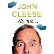 No nic... - John Cleese, 409 stran