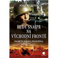 Rudý snajpr na východní frontě - Josif Piljušin