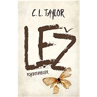 Lež - C. L. Taylor, 392 stran