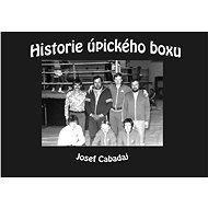 Historie úpického boxu - Elektronická kniha