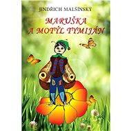 Maruška a motýl Tymiján - Elektronická kniha