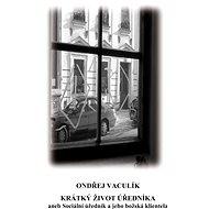 Krátký život úředníka - Elektronická kniha