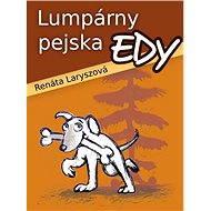 Lumpárny pejska Edy - Elektronická kniha
