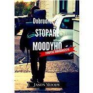 Dobrodružství stopaře Moodyho – Evropské dobrodružství - Moody Jason