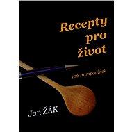 Recepty pro život - Elektronická kniha