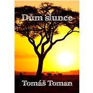 Dům slunce - Tomáš Toman