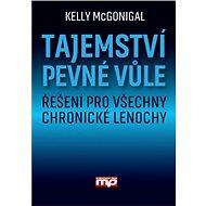 Tajemství pevné vůle - Kelly McGonigal