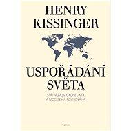 Uspořádání světa - Henry Kissinger