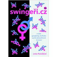 swingeři.cz a také gangbang, bukkake a jiné adrenalinové činnosti - Elektronická kniha