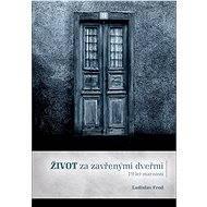 Život za zavřenými dveřmi/ 19 let marnosti - Elektronická kniha