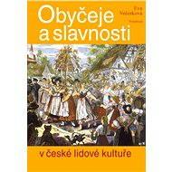 Obyčeje a slavnosti v české lidové kultuře - Elektronická kniha