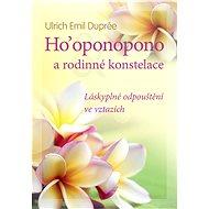Ho'oponopono a rodinné konstelace - Elektronická kniha