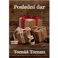 Poslední dar - Tomáš Toman