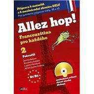Allez hop2! Francouzština pro každého - pokročilí - Jarmila Beková