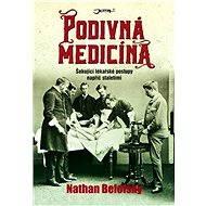 Podivná medicína - Nathan Belofsky