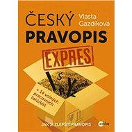 Český pravopis expres - Vlasta Gazdíková