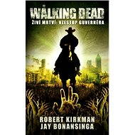 The Walking Dead - Vzestup Guvernéra - Elektronická kniha