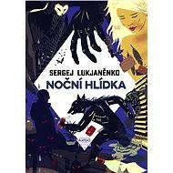 Noční hlídka - Sergej Lukjaněnko, 409 stran