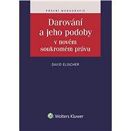 Darování a jeho podoby v novém soukromém právu - Elektronická kniha