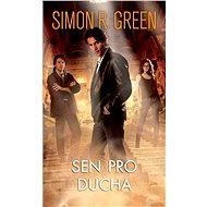 Sen pro ducha - Simon R. Green