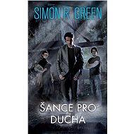 Šance pro ducha - Simon R. Green