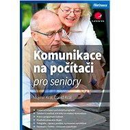 Komunikace na počítači pro seniory - Elektronická kniha