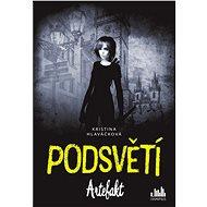Podsvětí - Artefakt - Elektronická kniha