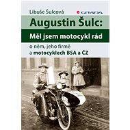 Augustin Šulc: Měl jsem motocykl rád - Elektronická kniha