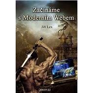 Začínáme s Moderním Webem - Elektronická kniha - Jiří Lex