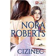 Cizinec - Nora Roberts