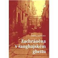 Zachráněna v šanghajském ghettu - Elektronická kniha