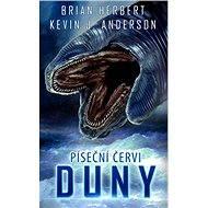 Píseční červi Duny - Brian Herbert, Kevin J. Anderson