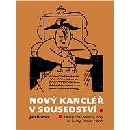 Nový kancléř v sousedství - Elektronická kniha