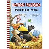 Havran Nezbeda - Všechno je moje! - Elektronická kniha