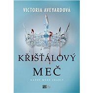 Křišťálový meč - Elektronická kniha -  Victoria Aveyardová - Napínavý fantasy bestseller ze série Rudá královna - 416 stran